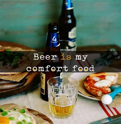 Beer is my comfort food